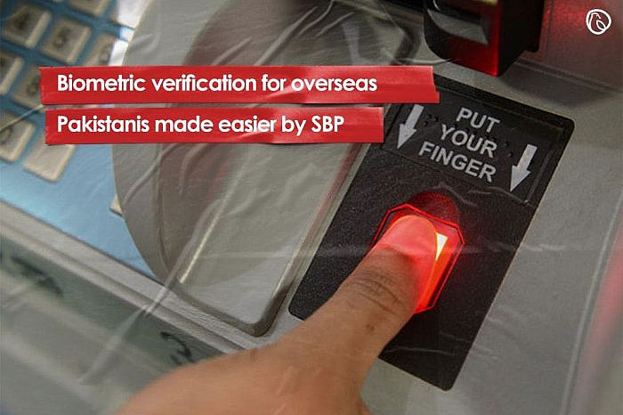 Biometric verification for overseas Pakistanis made easier by SBP