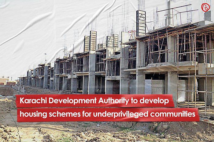 Karachi Development Authority to develop housing schemes for underprivileged communities