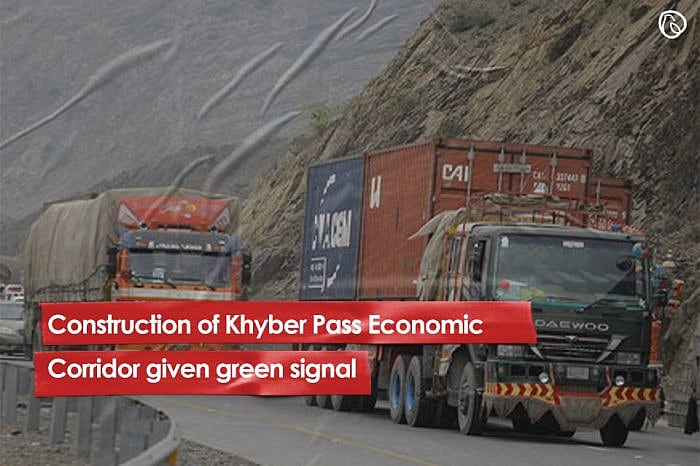 Construction of Khyber Pass Economic Corridor given green signal
