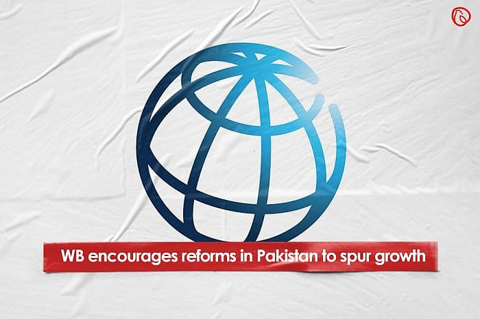 WB encourages reforms in Pakistan to spur growth