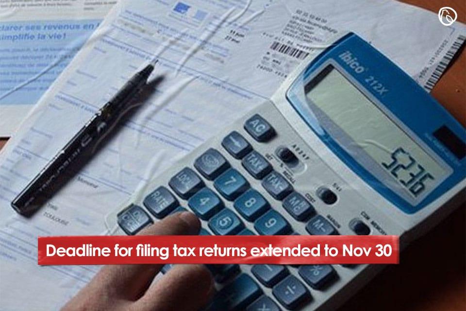 Deadline for filing tax returns extended to Nov 30