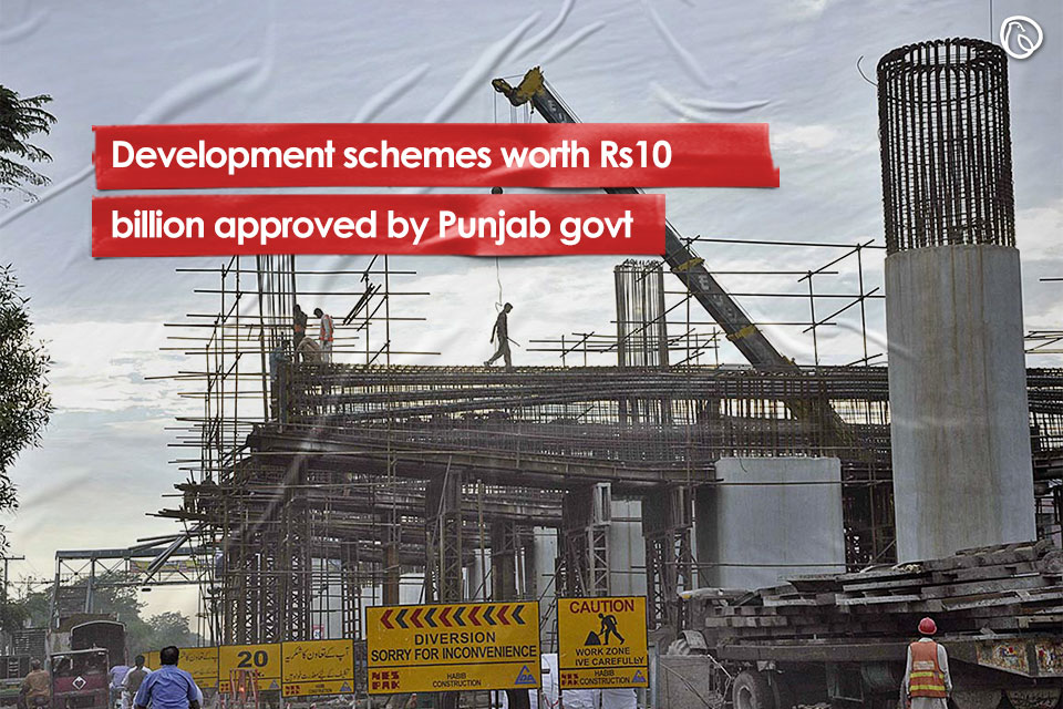 Development schemes worth Rs10 billion approved by Punjab govt