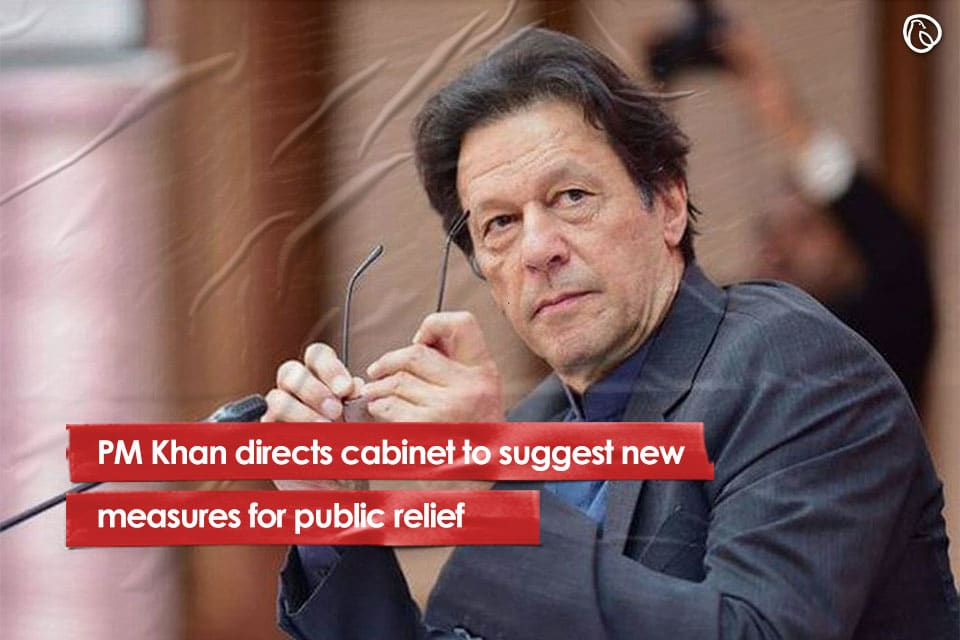 PM Khan directs cabinet to suggest new measures for public relief