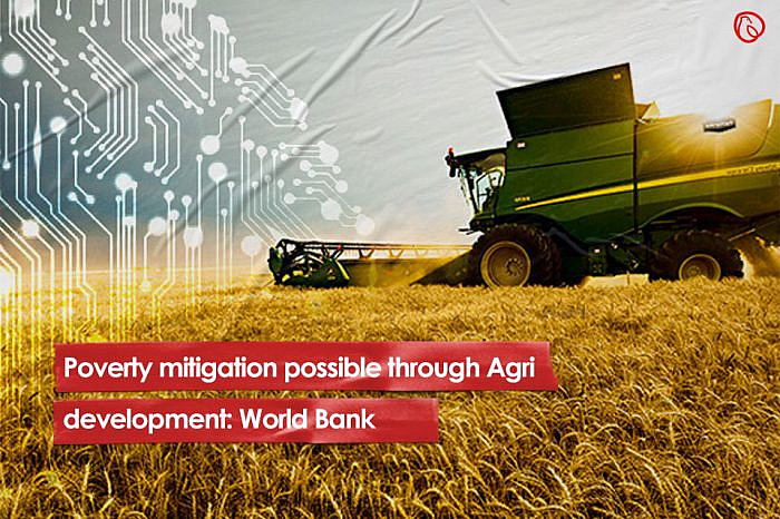 Poverty mitigation possible through Agri development: World Bank