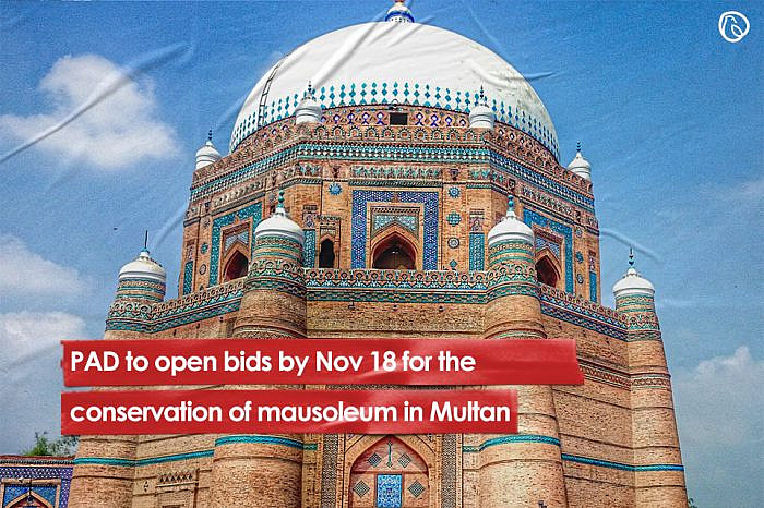 PAD to open bids by Nov 18 for the conservation of mausoleum in Multan