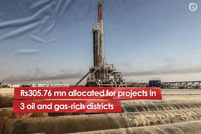 Rs305.76 mn allocated for projects in 3 oil and gas rich-districts