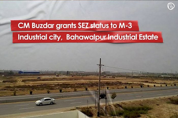 CM Buzdar grants SEZ status to M-3 Industrial city, Bahawalpur Industrial Estate