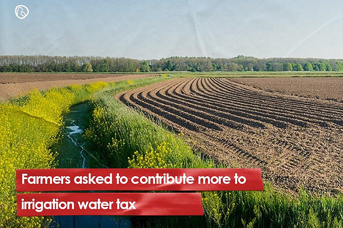 Farmers asked to contribute more to irrigation water tax