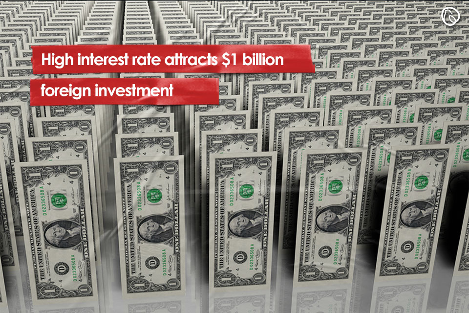 High interest rate attracts $1bn foreign investment