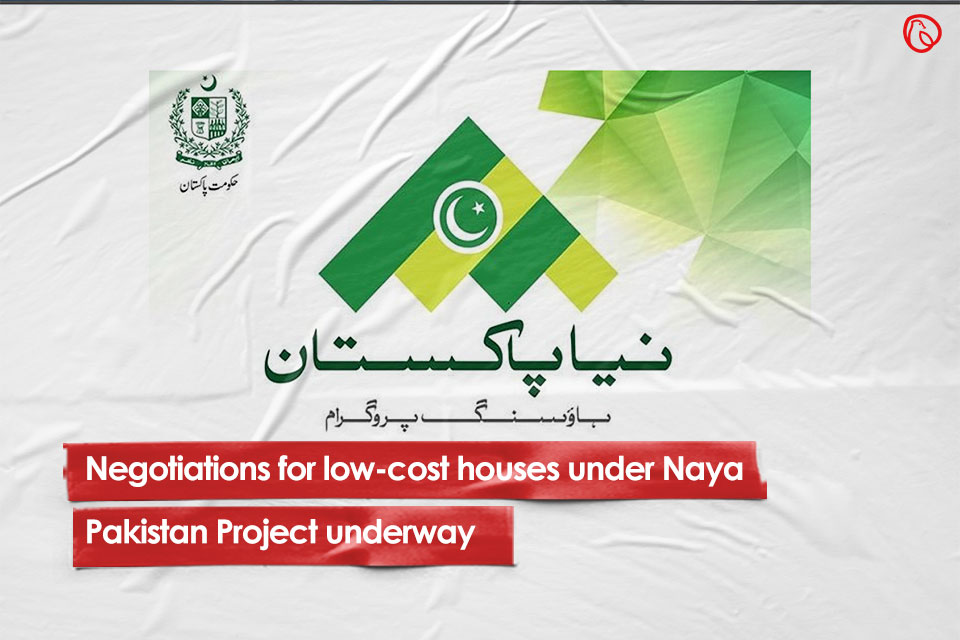 Negotiations for low-cost houses under Naya Pakistan Scheme underway