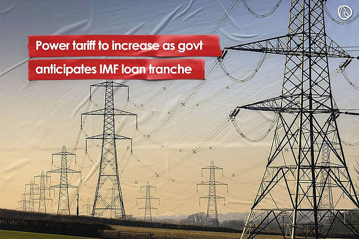 Power tariff to increase as govt anticipates IMF loan tranche