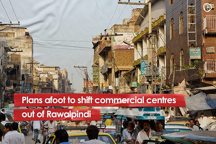 Plans afoot to shift commercial centres out of Rawalpindi