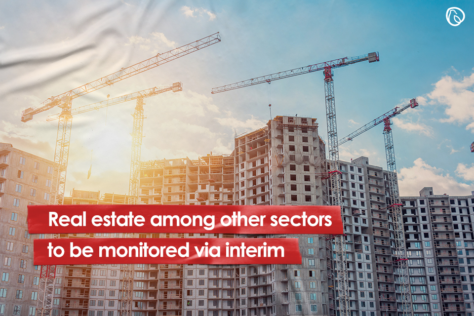 Real estate among others to be monitored via interim setup