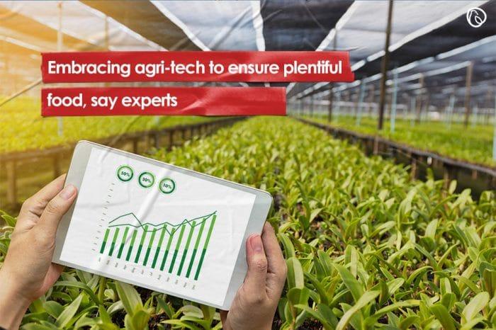 Embracing agri-tech to ensure plentiful food, say experts