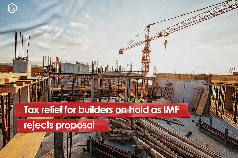 Tax relief for builders on hold as IMF rejects proposal