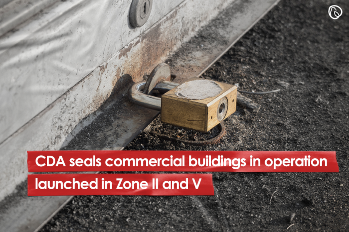 CDA seals commercial buildings in operation launched in Zone II and V
