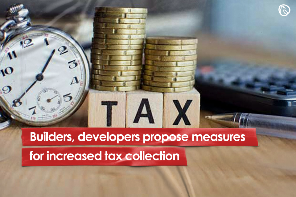 Builders, developers propose measures for increased tax collection