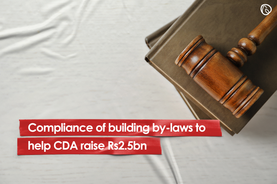 Compliance of building by-laws to help CDA raise Rs2.5bn
