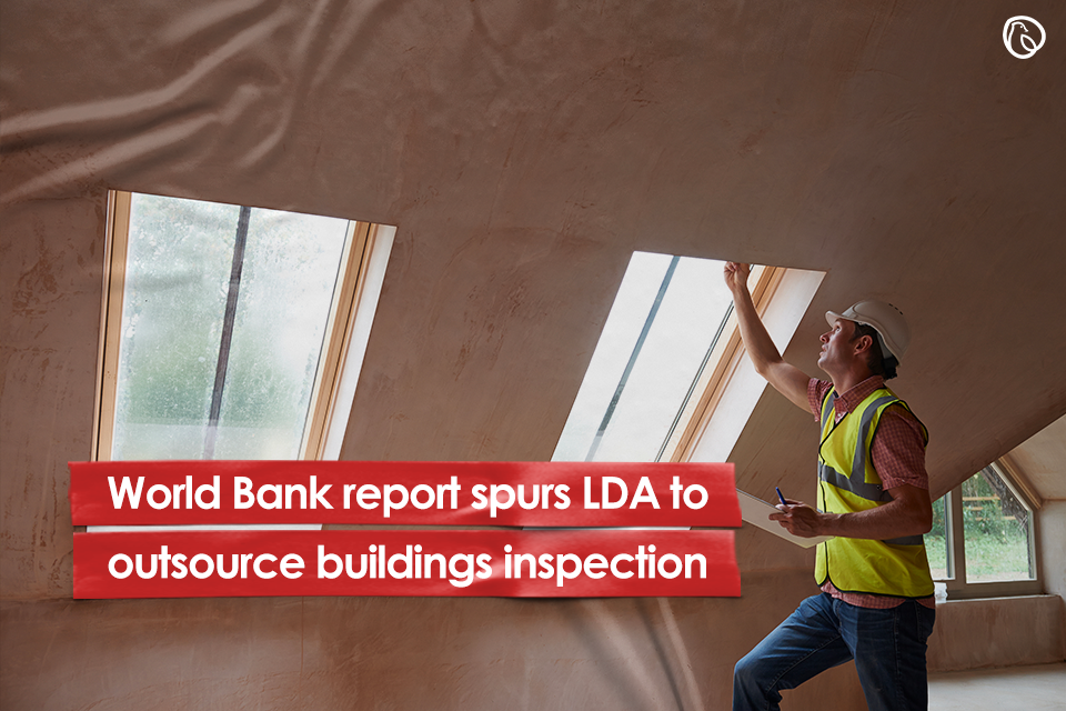 World Bank report spurs LDA to outsource buildings inspection