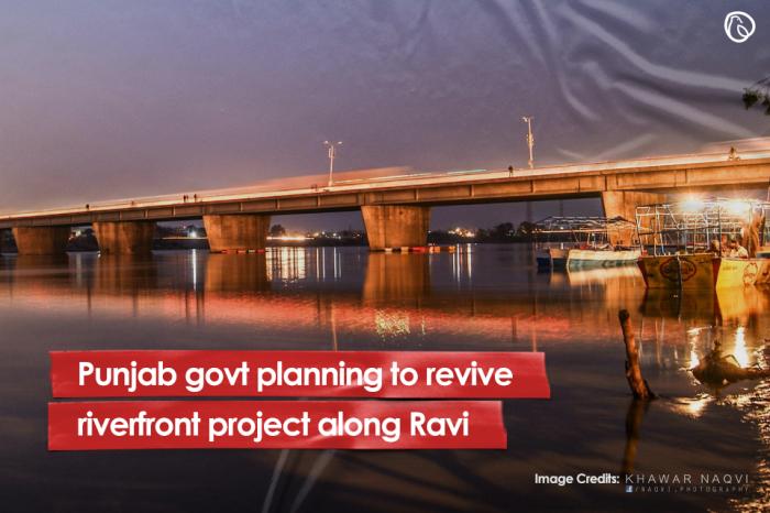 Punjab govt planning to revive riverfront project along Ravi