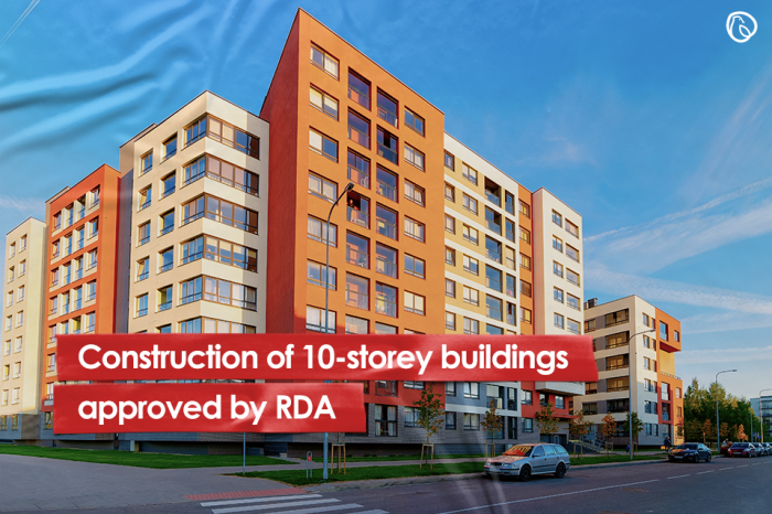 Construction of 10-storey buildings approved by RDA