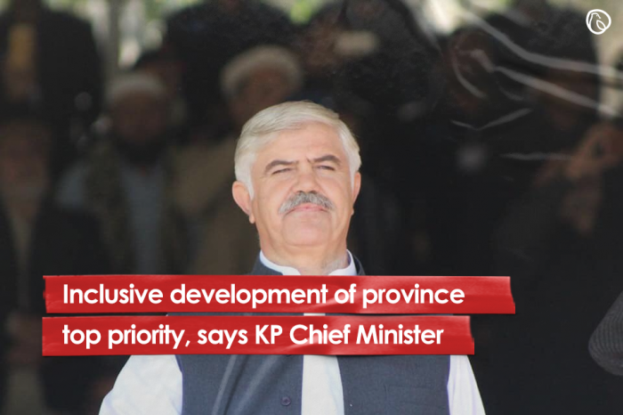 Inclusive development of province top priority, says KP Chief Minister