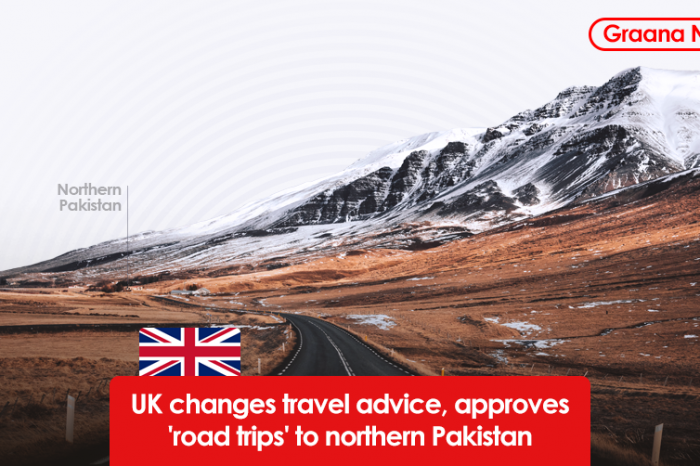 UK changes travel advice, approves 'road trips' to northern Pakistan