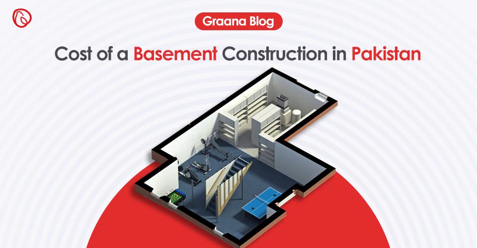 Basement construction cost in Pakistan