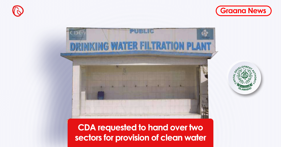 CDA requested to hand over two sectors for provision of clean water
