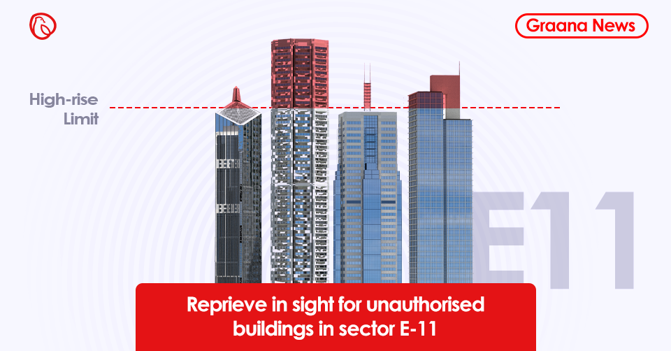 Reprieve in sight for unauthorised buildings in sector E-11