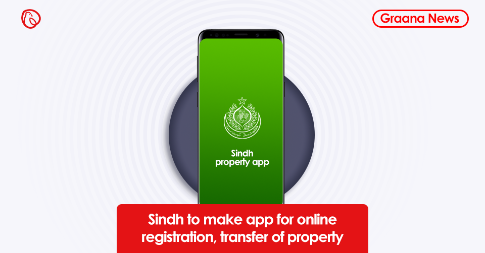 Sindh to make app for online registration, transfer of property