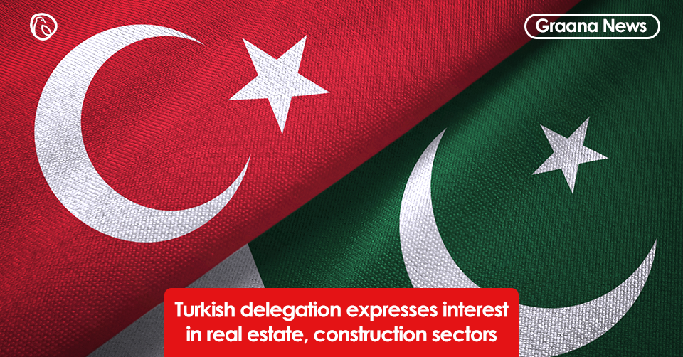 Turkish delegation expresses interest in real estate, construction sectors