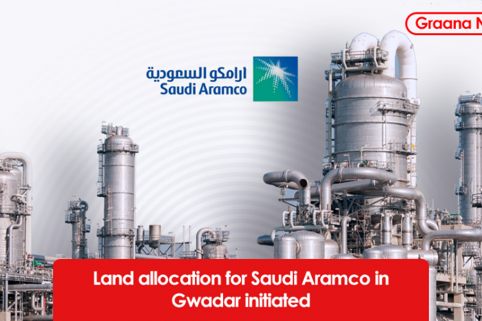 Land allocation for Saudi Aramco in Gwadar initiated