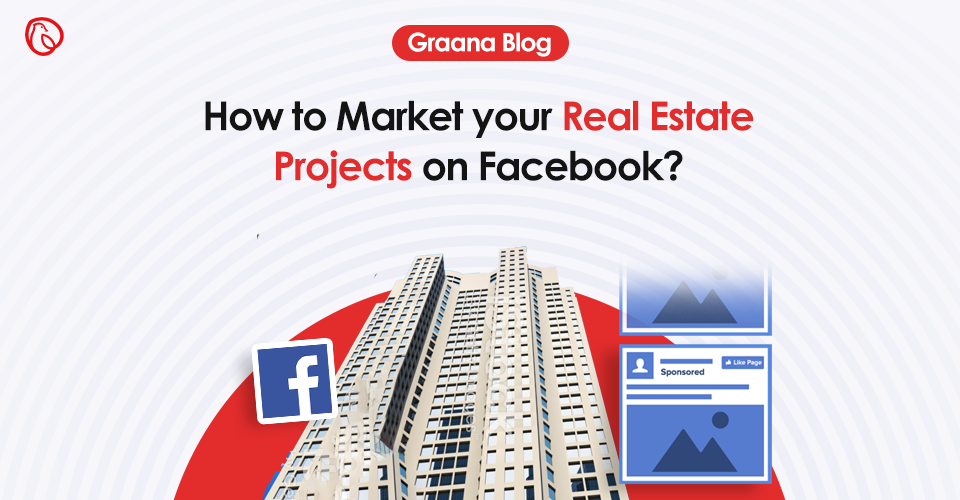 marketing real estate projects on Facebook