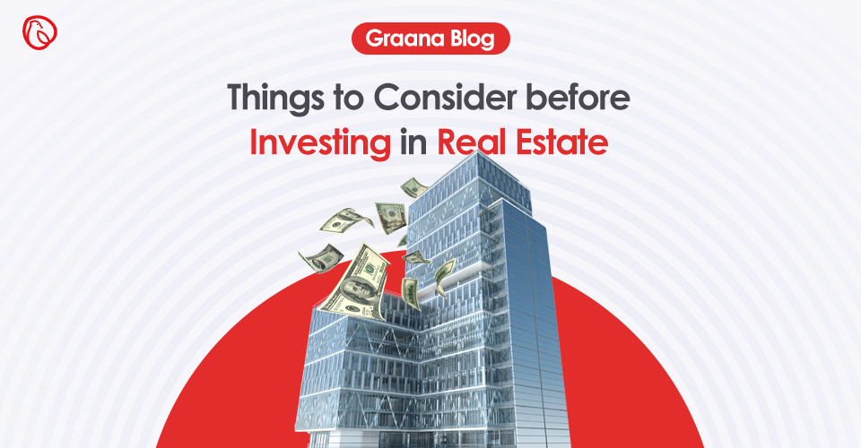 things to consider when investing in real estate