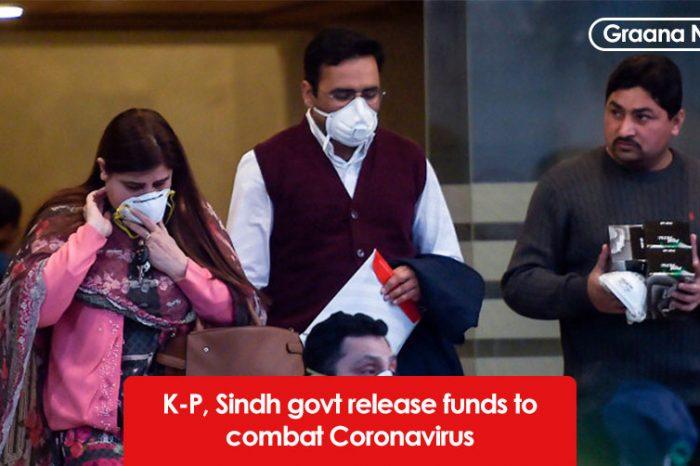 K-P, Sindh govt release funds to combat Coronavirus