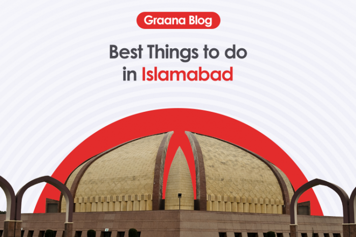 11 Best Things to do in Islamabad in 2020