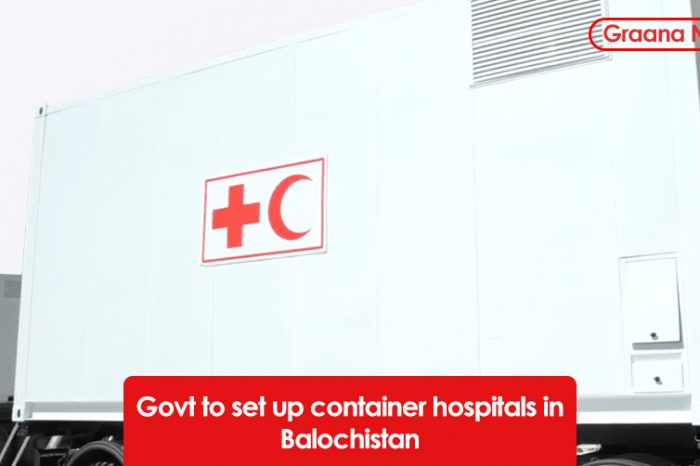 Govt to set up container hospitals in Balochistan