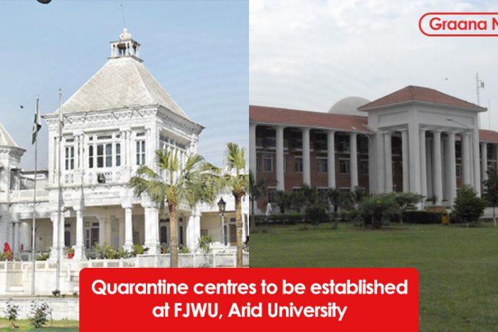 Quarantine centres to be established at FJWU, Arid University