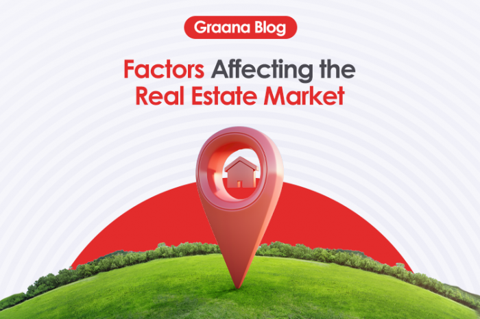 Top 8 Factors Affecting the Real Estate Market