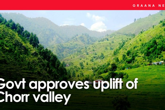 Govt approves uplift of Chorr valley