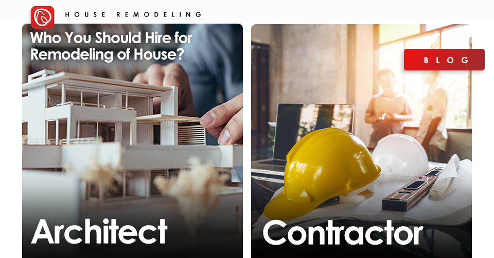 contractor vs architect - remodeling of house