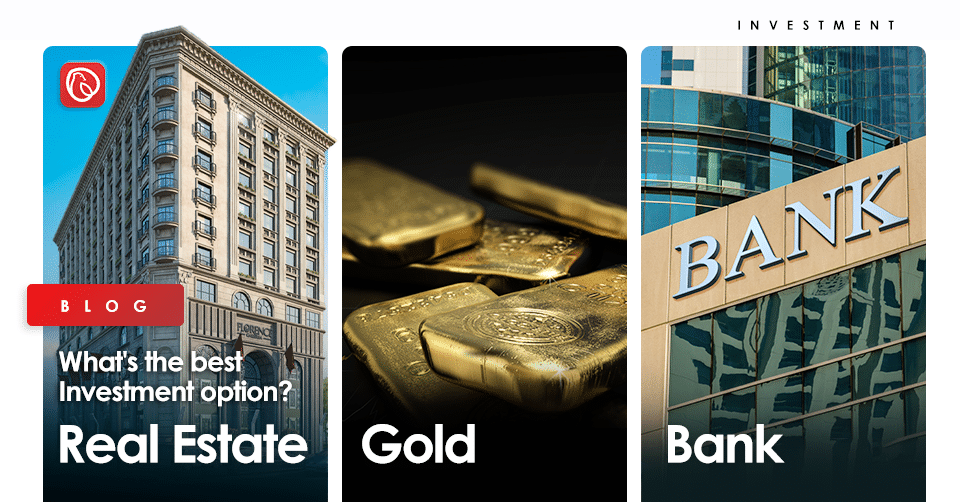 investment in gold vs bank vs real estate