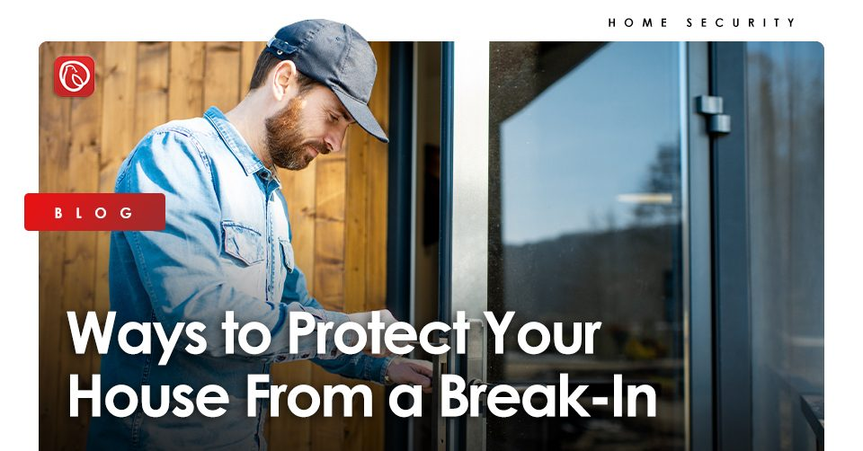 ways to protect house from break in