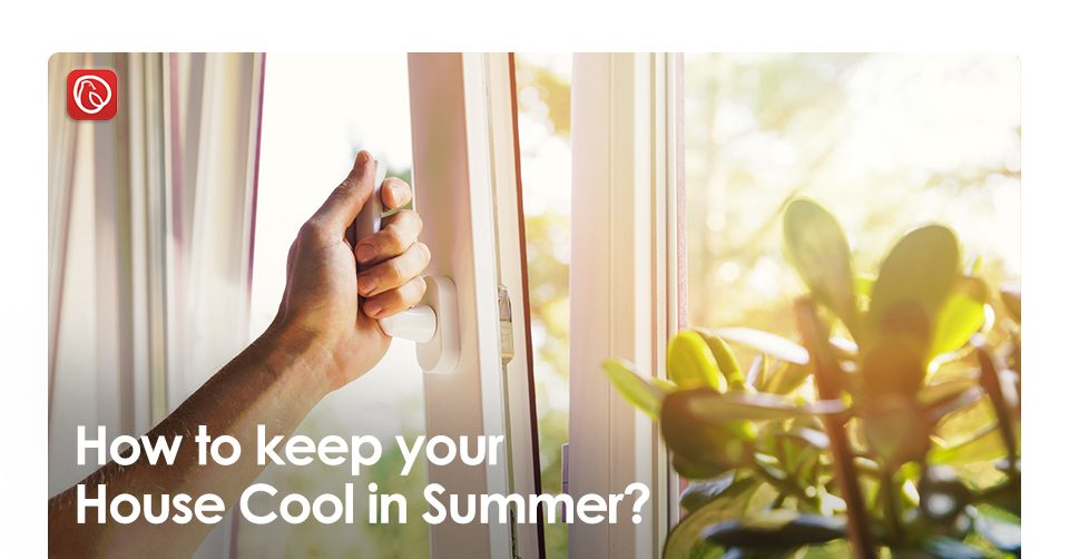 How to keep your house cool in summer?