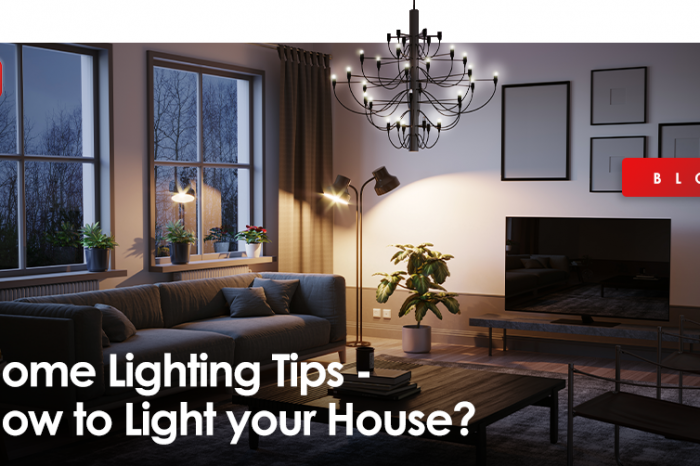 Home Lighting Tips - How to Light your House?