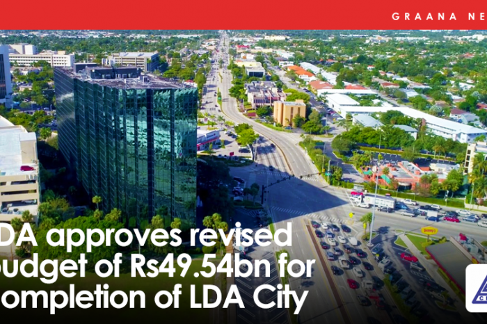 LDA approves revised budget of Rs49.54bn for completion of LDA City