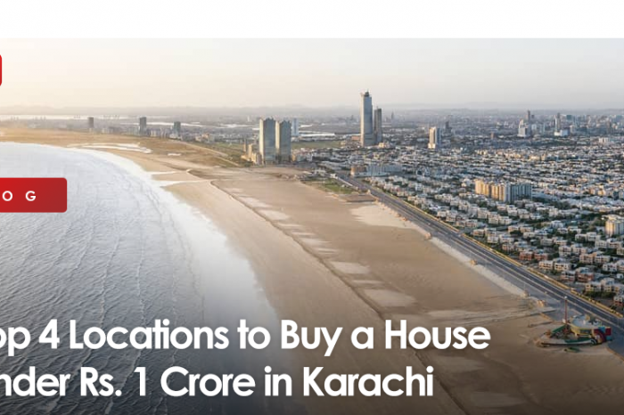 Top 4 Locations to Buy a House under Rs. 1 Crore in Karachi