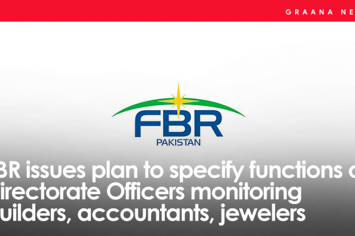 FBR issues plan to specify functions of Directorate Officers monitoring builders, accountants, jewelers