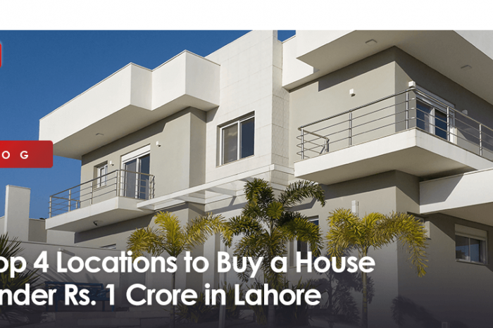 Top 4 Locations to Buy a House Under 1 Crore in Lahore